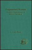 Fragmented Women: Feminist (Sub)versions of Biblical Narratives