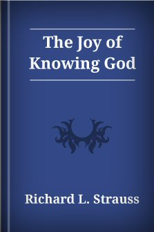 The Joy of Knowing God