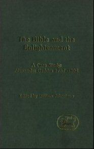 The Bible and the Enlightenment: A Case Study: Alexander Geddes 1737–1802