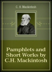 Pamphlets and Short Works by C.H. Mackintosh