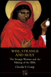 Wise, Strange and Holy: The Strange Woman and the Making of the Bible