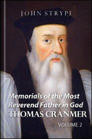 Memorials of the Most Reverend Father in God Thomas Cranmer, vol. 2