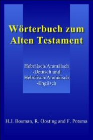 Wörterbuch zum Alten Testament: Hebräisch/Aramäisch-Deutsch und Hebräisch/Aramäisch-Englisch