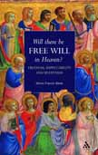 Will There Be Free Will in Heaven?: Freedom, Impeccability and Beatitude