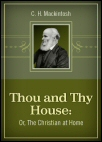 Thou and Thy House, Or The Christian at Home