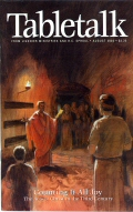 Tabletalk Magazine, August 2003: Counting It All Joy: The Acts of Christ in the Third Century
