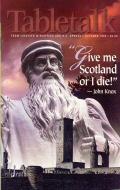 Tabletalk Magazine, October 1999: Give Me Scotland or I Die!