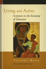 Living and Active: Scripture in the Economy of Salvation