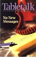 Tabletalk Magazine, April 2002: No New Messages