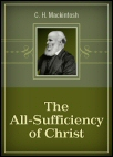 The All-Sufficiency of Christ . . .