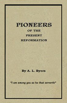 Pioneers of the Present Reformation