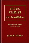 Jesus Christ: His Crucifixion