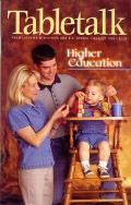Tabletalk Magazine, August 1999: Higher Education