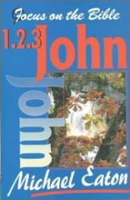 Focus on the Bible: 1, 2, & 3 John