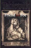 Tabletalk Magazine, April 2000: Friend and Foe