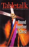 Tabletalk Magazine, September 2001: Bound Togethor in Christ