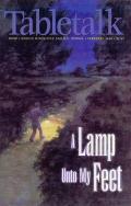 Tabletalk Magazine, February 1999: A Lamp unto My Feet