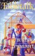 Tabletalk Magazine, November 1999: Building Community