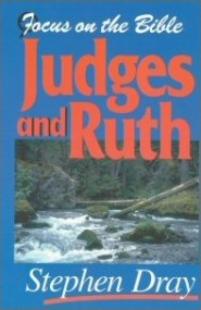 Focus on the Bible: Judges & Ruth