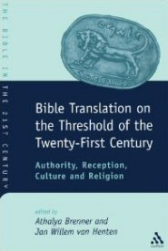 Bible Translation on the Threshold of the Twenty–First Century: Authority, Reception, Culture, and Religion