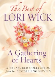 The Best of Lori Wick…A Gathering of Hearts