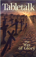 Tabletalk Magazine, September 2003: The Way of Glory