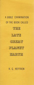 A Bible Examination of the Book the Late Great Planet Earth