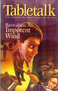 Tabletalk Magazine, June 2001: Revivalism, An Impotent Wind
