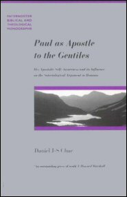Paul as Apostle to the Gentiles: His Apostolic Self-Awareness and Its Influence on the Soteriological Arguments in Romans