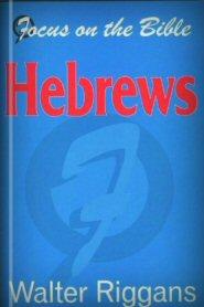 Focus on the Bible: Hebrews