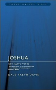 Joshua: No Falling Words (Focus on the Bible | FB)