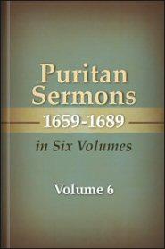 Puritan Sermons 1659–1689 in Six Volumes, vol. 6