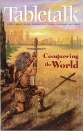 Tabletalk Magazine, January 2001: Conquering the World