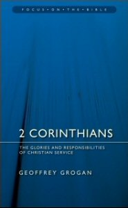 2 Corinthians: The Glories and Responsibilities of Christian Service
