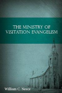 The Ministry of Visitation Evangelism