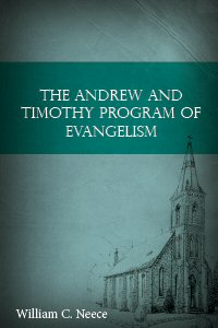 The Andrew and Timothy Program of Evangelism