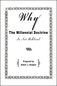 Why the Millennial Doctrine is Not Biblical