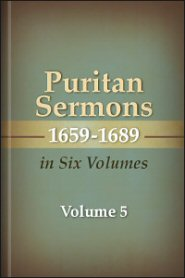 Puritan Sermons 1659–1689 in Six Volumes, vol. 5