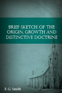 Brief Sketch of the Origin, Growth and Distinctive Doctrine of the Church of God Reformation Movement