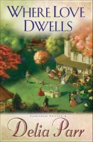 Where Love Dwells (Candlewood Trilogy Book #3)