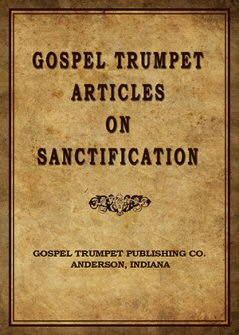 Gospel Trumpet Articles on Sanctification