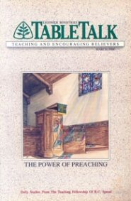 Tabletalk Magazine, March 1989: The Power of Preaching