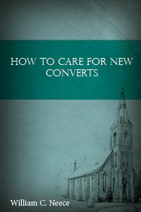 How to Care for New Converts