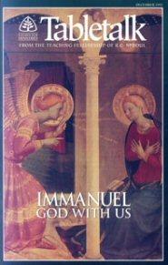 Tabletalk Magazine, December 1992: Immanuel: God with Us