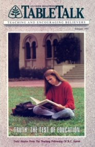 Tabletalk Magazine, February 1991: Truth: The Test of Education