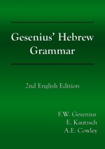 Gesenius' Hebrew Grammar, 2nd English Edition