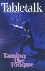 Tabletalk Magazine, June 1997: Taming the Tongue