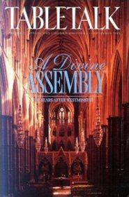 Tabletalk Magazine, September 1993: A Divine Assembly