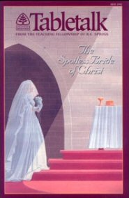 Tabletalk Magazine, May 1992: The Spotless Bride of Christ