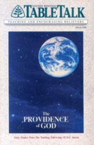 Tabletalk Magazine, March 1990: The Providence of God